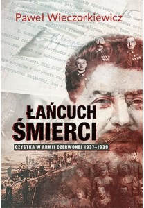 Łańcuch śmierci. Czystka w Armii Czerwonej 1937–1939 - 75,65 zł