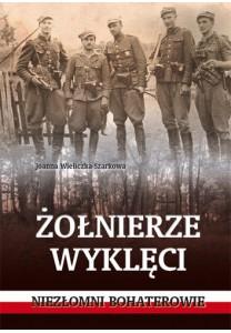 Żołnierze wyklęci. Niezłomni bohaterowie - 27,93 zł