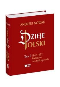 Dzieje Polski tom 3 Królestwo zwycięskiego orła - 70,00 zł