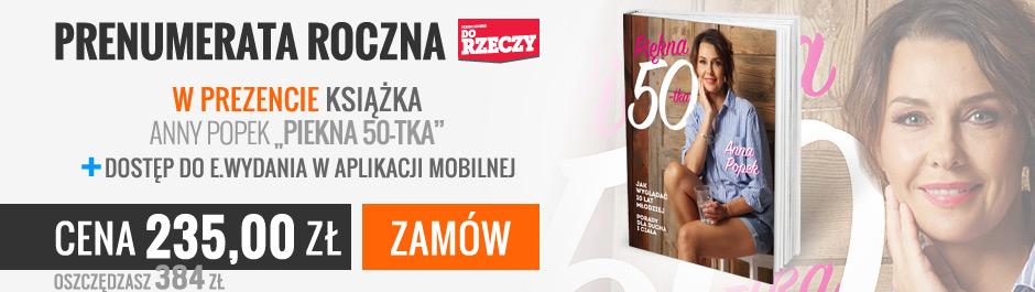 """Prenumerata roczna tygodnika Do Rzeczy, w prezencie książka Anny Popek """"Piękna 50-tka"""" + dostęp do ewydania w aplikacji mobilnej"""