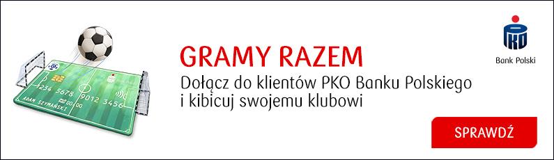 Gramy Razem. Dołącz do klientów PKO Banku Polskiego i kibicuj swojemu klubowi